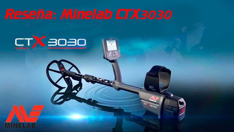 Características del Minelab CTX 3030. Léelas aquí!
