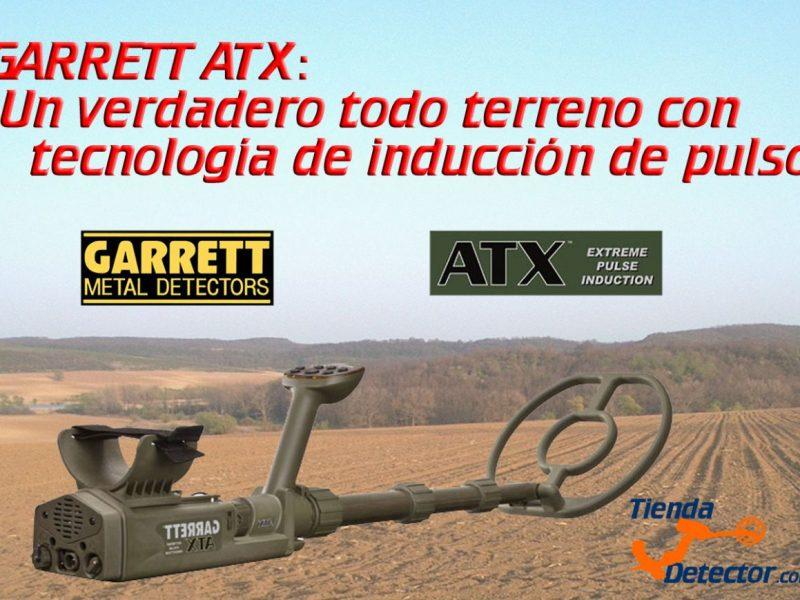 Garrett ATX: Encuentra oro y todo tipo de reliquias!