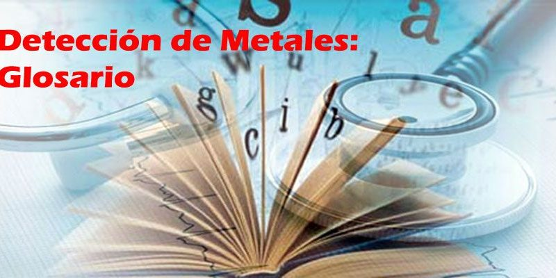 Detección de metales – Glosario