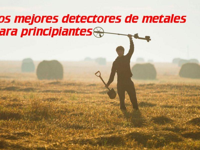 Mejores detectores de metales para principiantes.